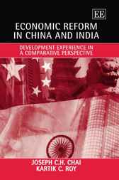 Economic Reform in China and India: Development Experience in a Comparative Perspective by Joseph C.H. Chai
