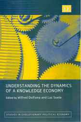 Understanding the Dynamics of a Knowledge Economy by Wilfred Dolfsma