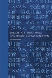Linguistic Stereotyping and Minority Groups in Japan by Nanette Gottlieb