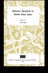 Natural Symbols in South East Asia by G. B. Milner