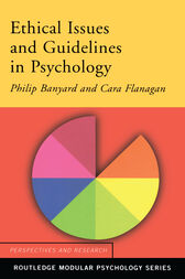 Ethical Issues and Guidelines in Psychology by Philip Banyard