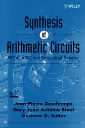 Synthesis of Arithmetic Circuits by Jean-Pierre Deschamps