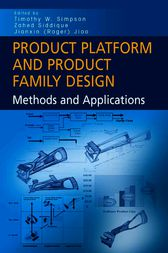Product Platform and Product Family Design by Timothy W. Simpson