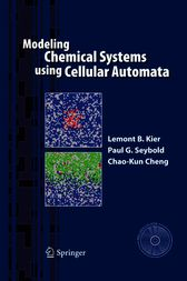 Modeling Chemical Systems using Cellular Automata by Lemont B. Kier