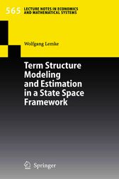 Term Structure Modeling and Estimation in a State Space Framework by Wolfgang Lemke