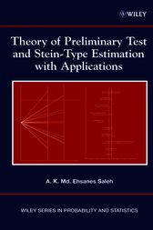 Theory of Preliminary Test and Stein-Type Estimation with Applications by A. K. Md. Ehsanes Saleh
