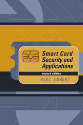 Smart Card Security And Applications by Mike Hendry