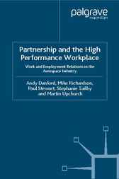 Partnership and the High Performance Workplace by Andy Danford