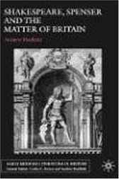 Shakespeare, Spenser and the Matter of Britain by Andrew Hadfield