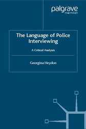 The Language of Police Interviewing by Georgina Heydon