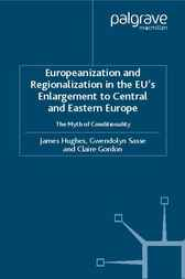 Europeanization and Regionalization in the EU's Enlargement to Central and Eastern Europe by James Hughes