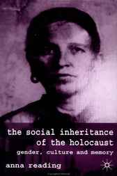 The Social Inheritance of the Holocaust by Anna Reading