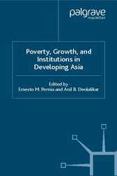 Poverty, Growth and Institutions in Developing Asia by Ernesto M. Pernia