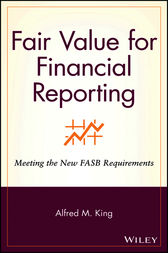 Fair Value for Financial Reporting by Alfred M. King