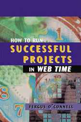 How to Run Successful Projects in Web Time by Fergus O'Connell