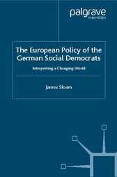The European Policy of the German Social Democrats by James Sloam