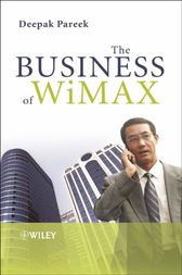 The Business of WiMAX by Deepak Pareek