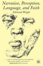 Narrative, Perception, Language, and Faith by Edmond Wright