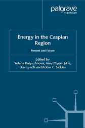 Energy in the Caspian Region by Yelena Kalyuzhnova