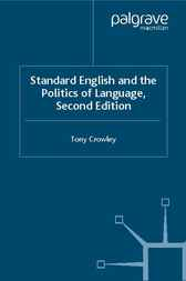 Standard English and the Politics of Language by Tony Crowley