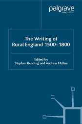 The Writing of Rural England, 1500-1800 by Stephen Bending