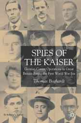 Spies of the Kaiser by Thomas Boghardt