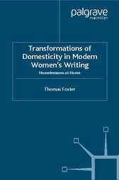 Transformations of Domesticity in Modern Women's Writing by Thomas Foster