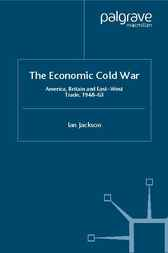 The Economic Cold War by Ian Jackson