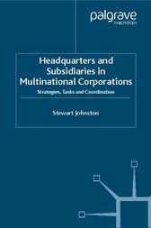 Headquarters and Subsidiaries in Multinational Corporations by Stewart Johnston