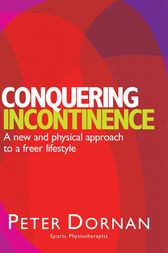 Conquering Incontinence by Peter Dornan