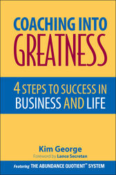Coaching Into Greatness by Kim George
