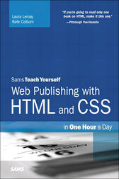 Sams Teach Yourself Web Publishing with HTML and CSS in One Hour a Day by Laura Lemay