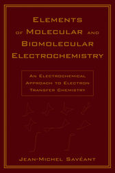 Elements of Molecular and Biomolecular Electrochemistry by Jean-Michel Savéant