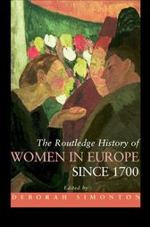 The Routledge History of Women in Europe since 1700 by Deborah Simonton