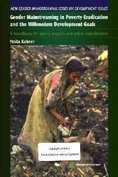 Gender Mainstreaming in Poverty Eradication and the Millennium Development Goals by Naila Kabeer