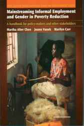 Mainstreaming Informal Employment and Gender in Poverty Reduction by Martha Alter Chen