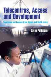 Telecentres, Access and Development by Sarah Parkinson