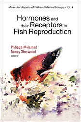Hormones And Their Receptors In Fish Reproduction by Philippa Melamed