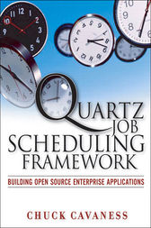 Quartz Job Scheduling Framework by Chuck Cavaness