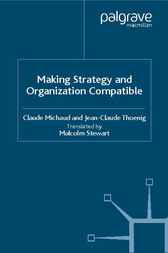 Making Strategy and Organization Compatible by Claude Michaud