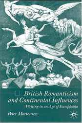 British Romanticism and Continental Influences by Peter Mortensen