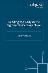 Reading the Body in the Eighteenth-Century Novel by Juliet McMaster