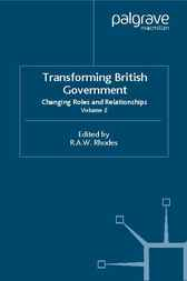 Transforming British Government by R.A.W. Rhodes