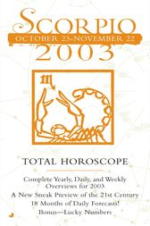 Total Horocopes 2003: Scorpio by Astrology World