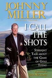 I Call the Shots by Johnny Miller