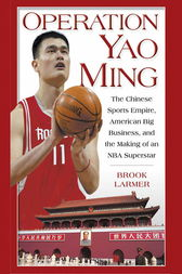 Operation Yao Ming by Brook Larmer