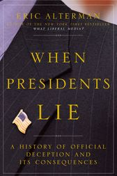 When Presidents Lie by Eric Alterman