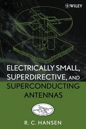 Electrically Small, Superdirective, and Superconducting Antennas by R. C. Hansen