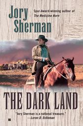 The Dark Land by Jory Sherman