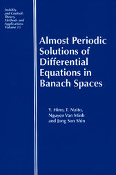 Almost Periodic Solutions of Differential Equations in Banach Spaces by Yoshiyuki Hino